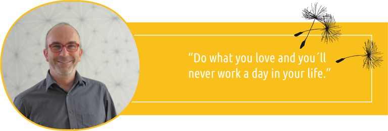 """""""Do what you love and you'll never work a day in your life."""""""