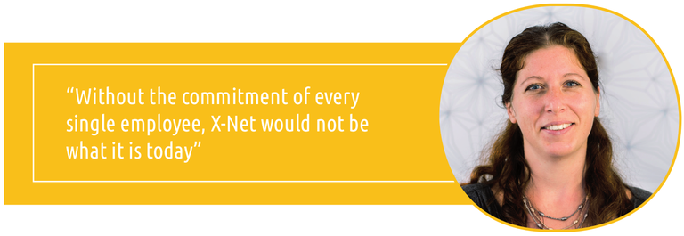 """""""Without the commitment of every single employee, X-Net would not be what it is today"""""""